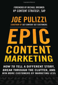 """Epic Content Marketing: How to Tell a Different Story, Break Through the Clutter and Wine More Customers by Marketing Less"" by Joe Pulizzi"