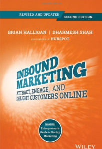 """Inbound Marketing: Attract, Engage, and Delight Customers Online"" by Brian Halligan and Dharmesh Shah"