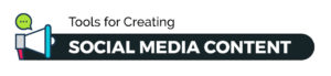 Tools for Social Media Content Creation