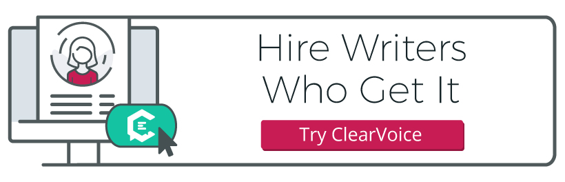 Hire freelance writers who get it with ClearVoice