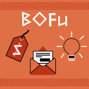 BoFu - Bottom of the Marketing Funnel