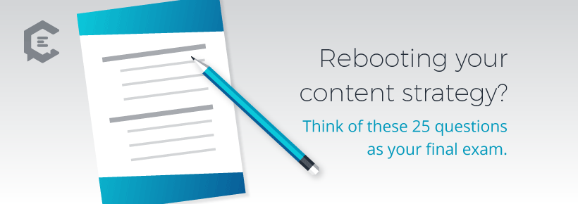 Content Strategy Template: Rebooting your content strategy? Think of these 25 questions as your final exam.