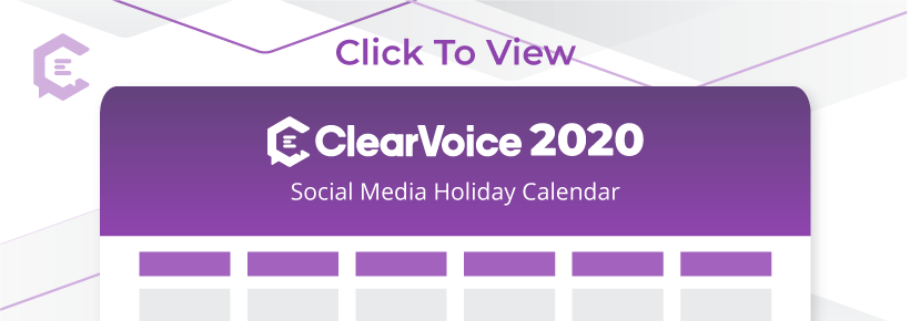 Use ClearVoice's social media calendar with 250+ hashtag holidays for your 2020 planning.