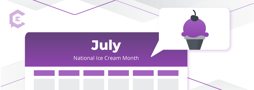 National Ice Cream Month - July 2020 hashtag calendar