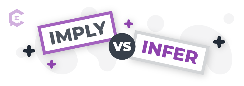 Imply vs. infer: Definitions, usage examples, and more to help you get it right.