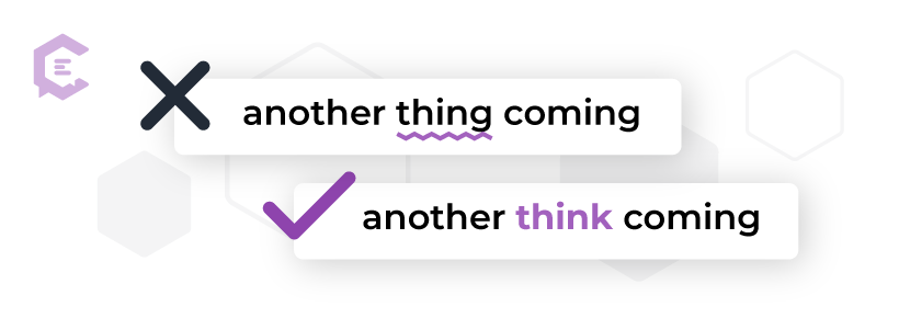 10 common phrases that are often misspelled: another thing coming vs. another think coming