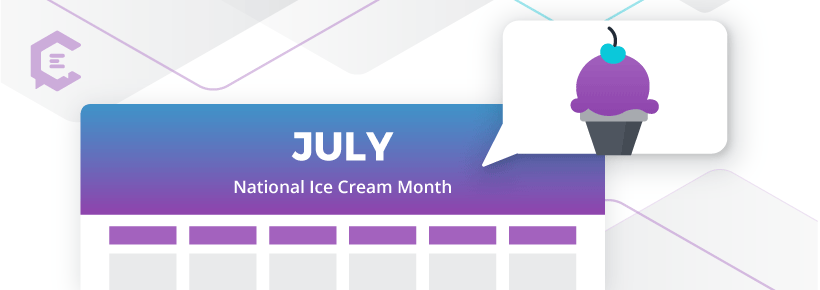 National Ice Cream Month - July 2021 hashtag calendar
