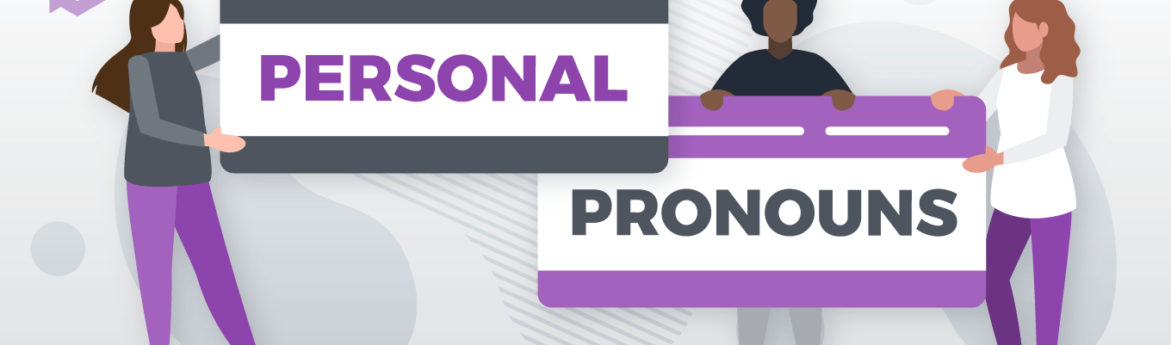 How to Use Pronouns With an Inclusive Mindset