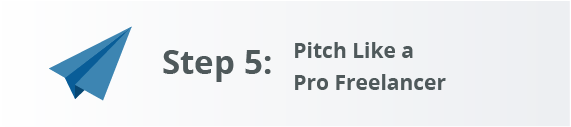 How to Grow Your Freelance Writing Business Step 5: Pitch Like a Pro Freelancer